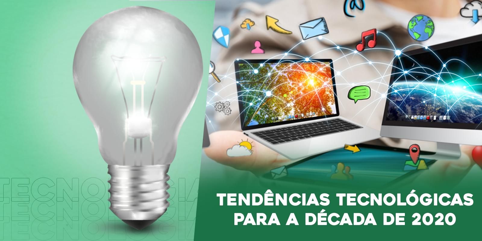 Oito tendências tecnológicas para a década de 2020