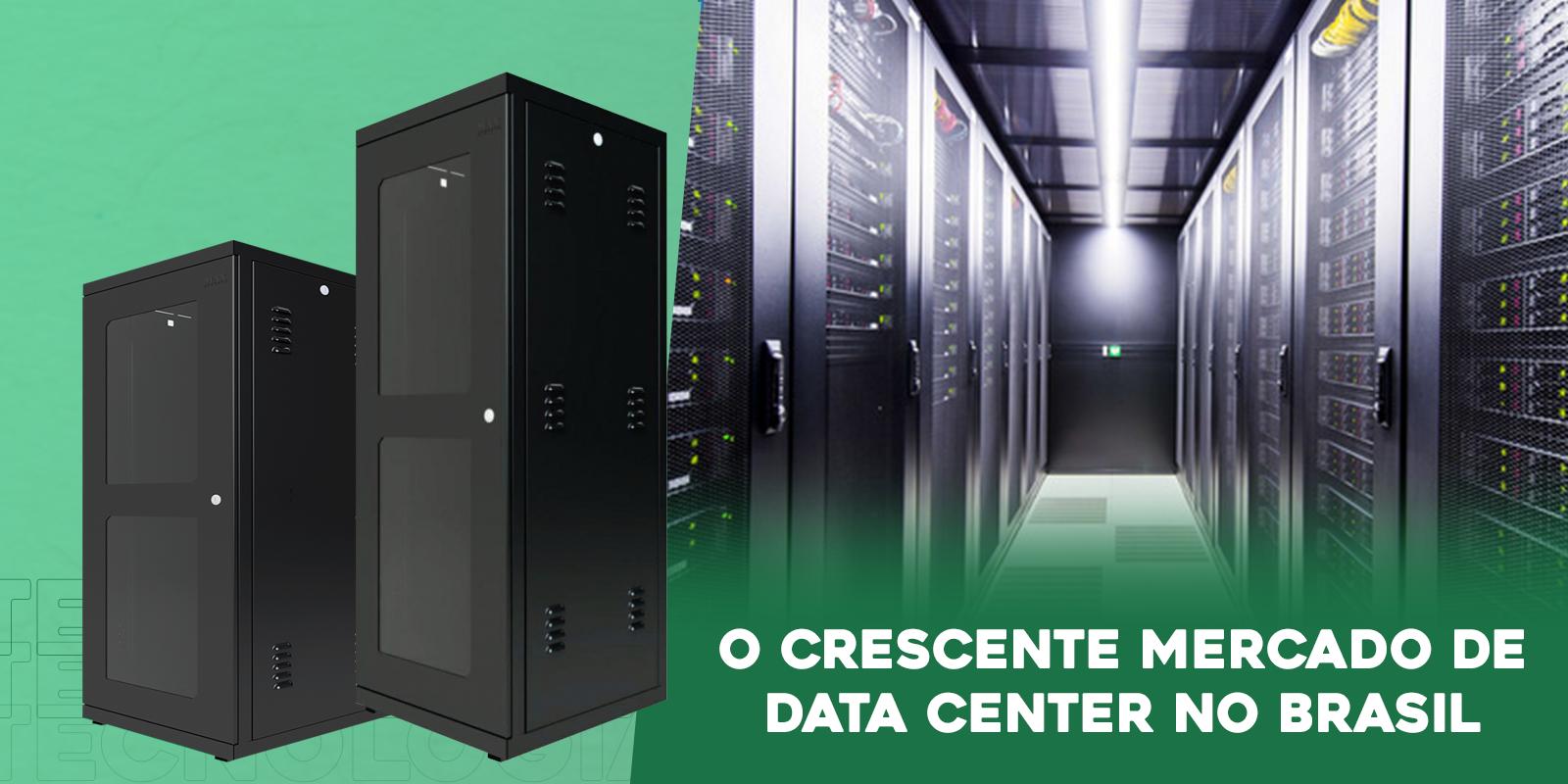 O crescente mercado de Data Center no Brasil