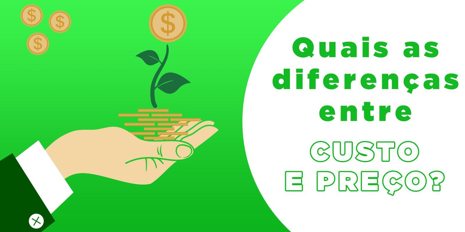 Quais as diferenças entre custo e preço?